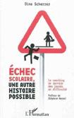 ECHEC SCOLAIRE, UNE AUTRE HISTOIRE POSSIBLE